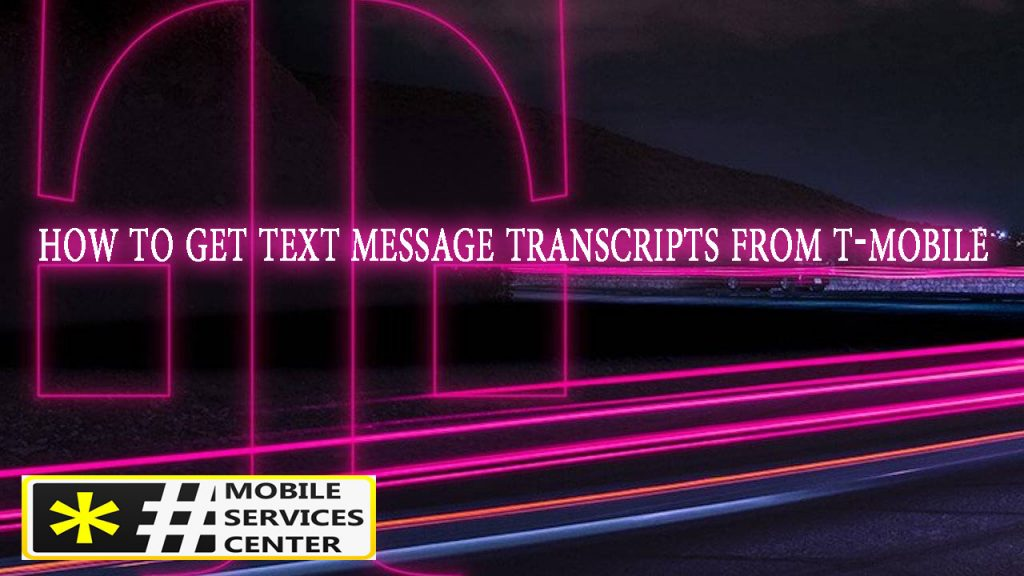 get text message transcripts from t-mobile