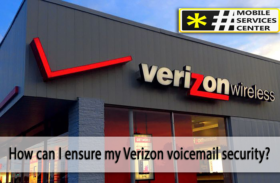 How can I ensure my Verizon voicemail security